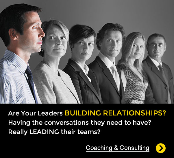 Are your leaders Building relationships? Having the conversations they need to have? Really LEADING their teams?