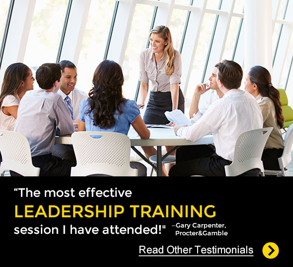 """The most effective <strong>Leadership Training</strong> session I have attended!"" —Gary Carpenter, Procter & Gamble"
